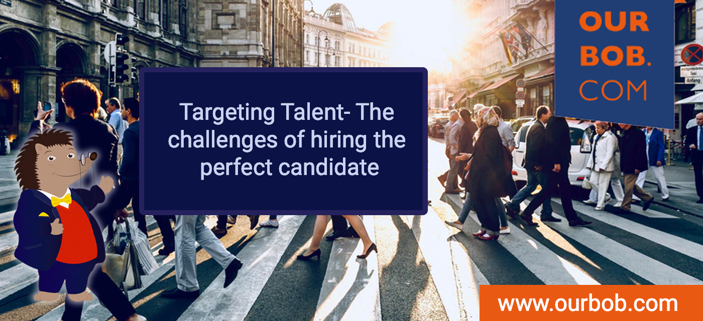 Targeting Talent - The Challenges of Hiring the Perfect Candidate