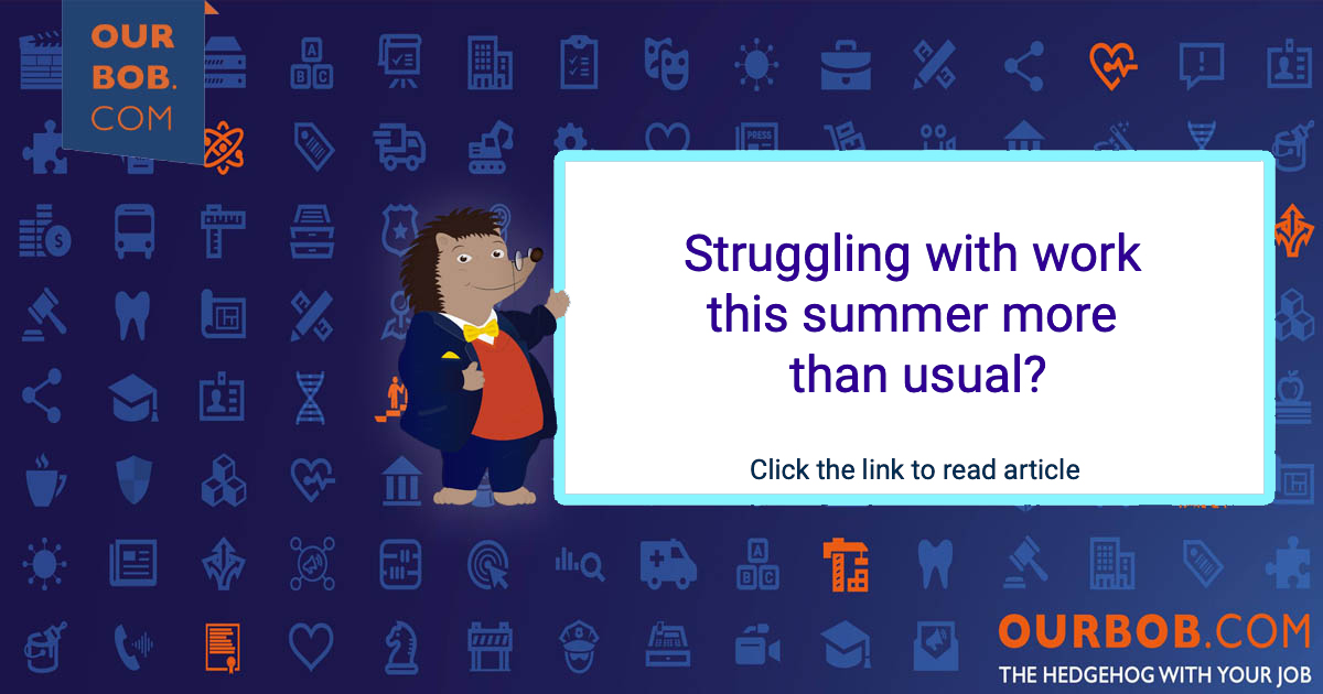 Struggling with work this summer more than usual?