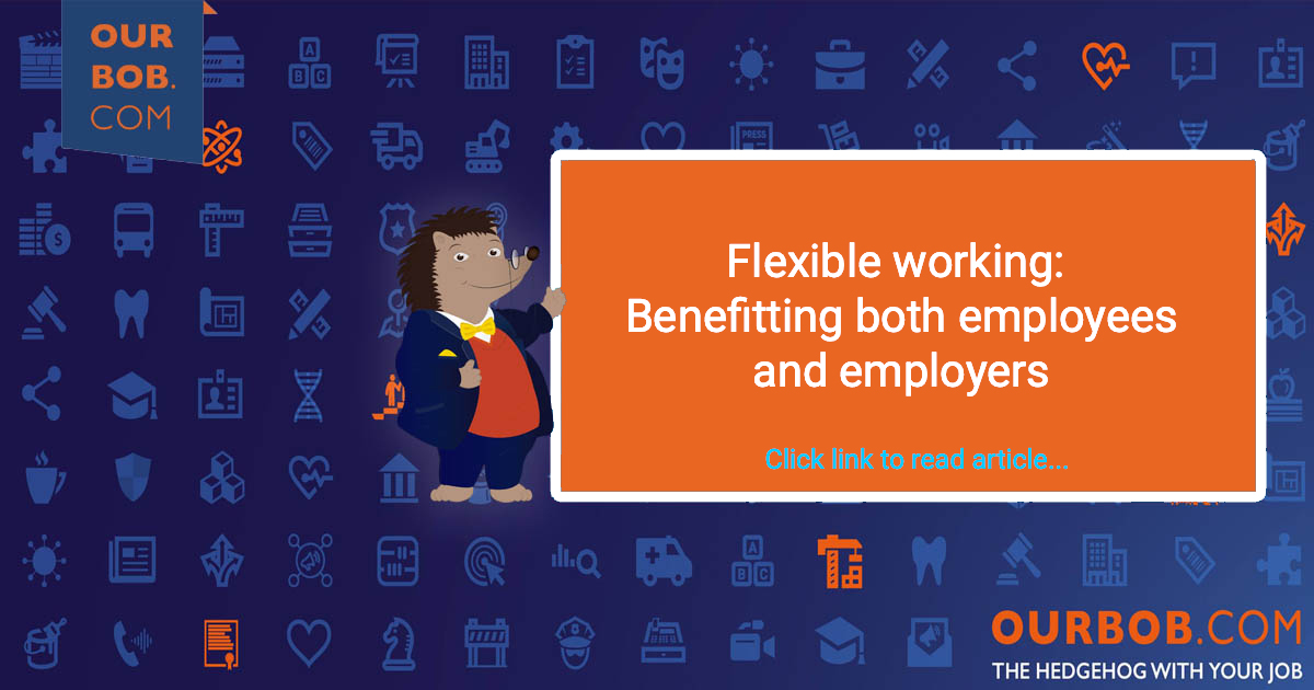 Flexible Working: Benefits for Employees and Employers