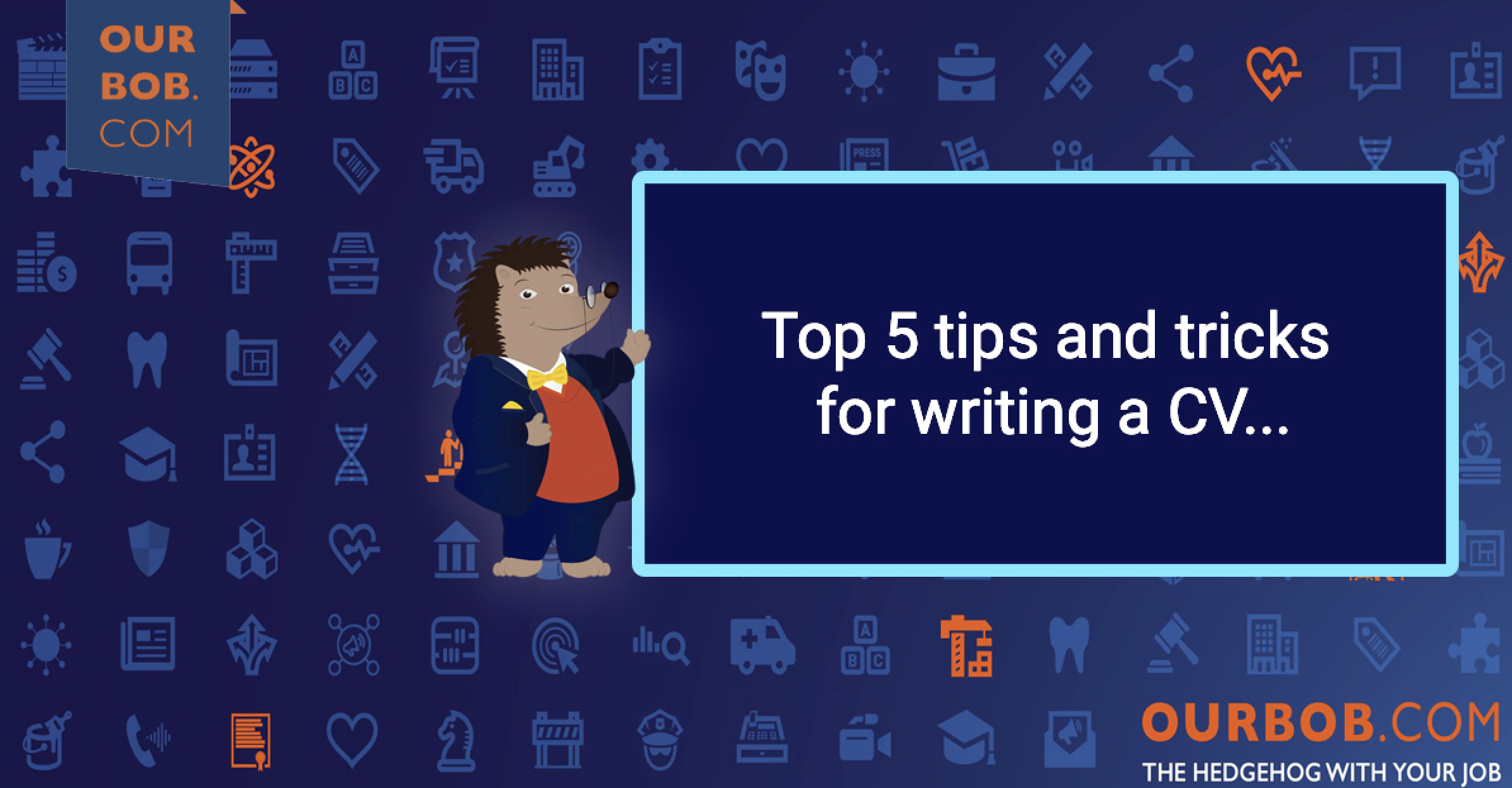 Top 5 tips and tricks for writing a CV